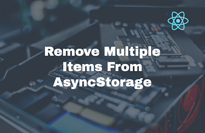 React Native: Remove Multiple Items From AsyncStorage