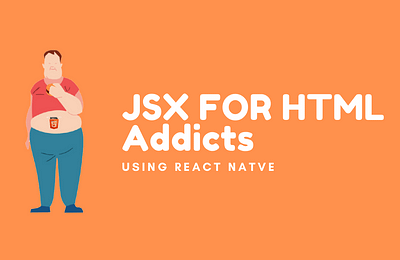 JSX for HTML Addicts