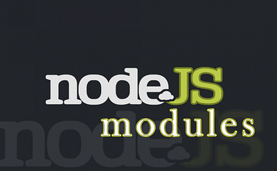 Node.js: Working With Modules